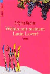 Wohin mit meinem Latin Lover? - Brigitte Gabler