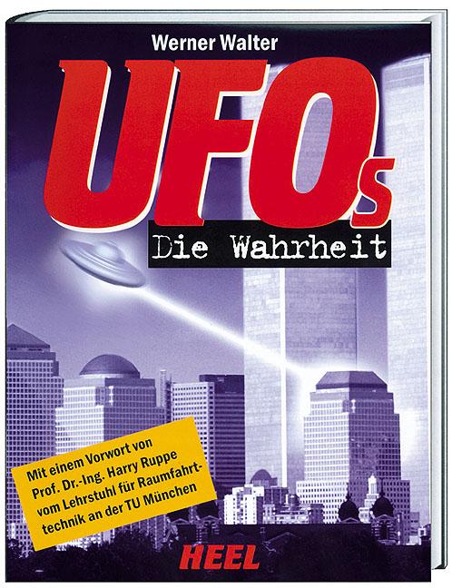 UFOs. Die Wahrheit - Werner Walter