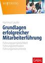 Grundlagen erfolgreicher Mitarbeiterführung: Führungspersönlichkeit - Führungsmethoden - Führungsinstrumente - Hartmut Laufer