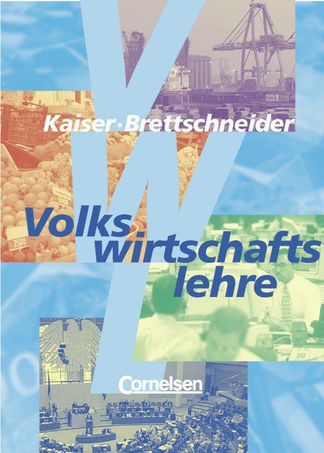 Volkswirtschaftslehre. [2., aktualisierte Auflage]: Volkswirtschaftslehre für Höhere Berufsfachschulen und Fachoberschulen - Franz-Josef Kaiser