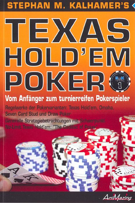 Texas Hold´Em Poker 1: Vom Anfänger zum Turnierreifen Pokerspieler - Stephan M. Kalhamer