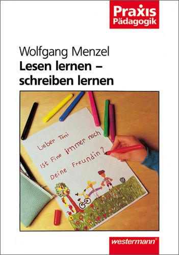 Lesen lernen, schreiben lernen - Wolfgang Menzel
