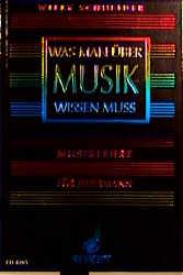 Was man über Musik wissen muß: Musiklehre für J...