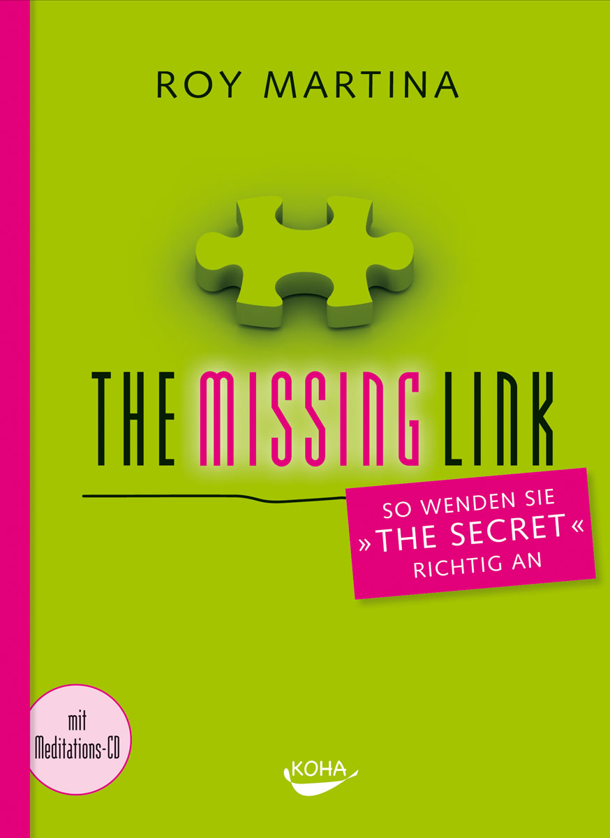 The Missing Link: So wenden Sie The Secret richtig an - Roy Martina