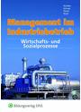 Management im Industriebetrieb: Wirtschafts- und Sozialprozesse, Band 2 - Rolf-Günther Nolden [5. Auflage 2010]