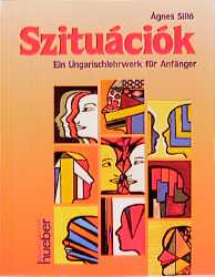 Szituációk. Ein Ungarischlehrwerk für Anfänger: Szituaciok, Lehrbuch - Agnes Sillo