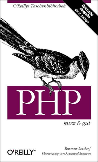 PHP. Kurz und gut. Mit Schnellreferenz zu PHP 4...