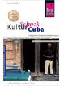 KulturSchock: Cuba - Alltagskultur, Tradition, Verhaltensregeln, Religion, Tabus, Mann und Frau, Stadt- und Landleben - Jens Sobisch [Taschenbuch, 6. Auflage 2013]
