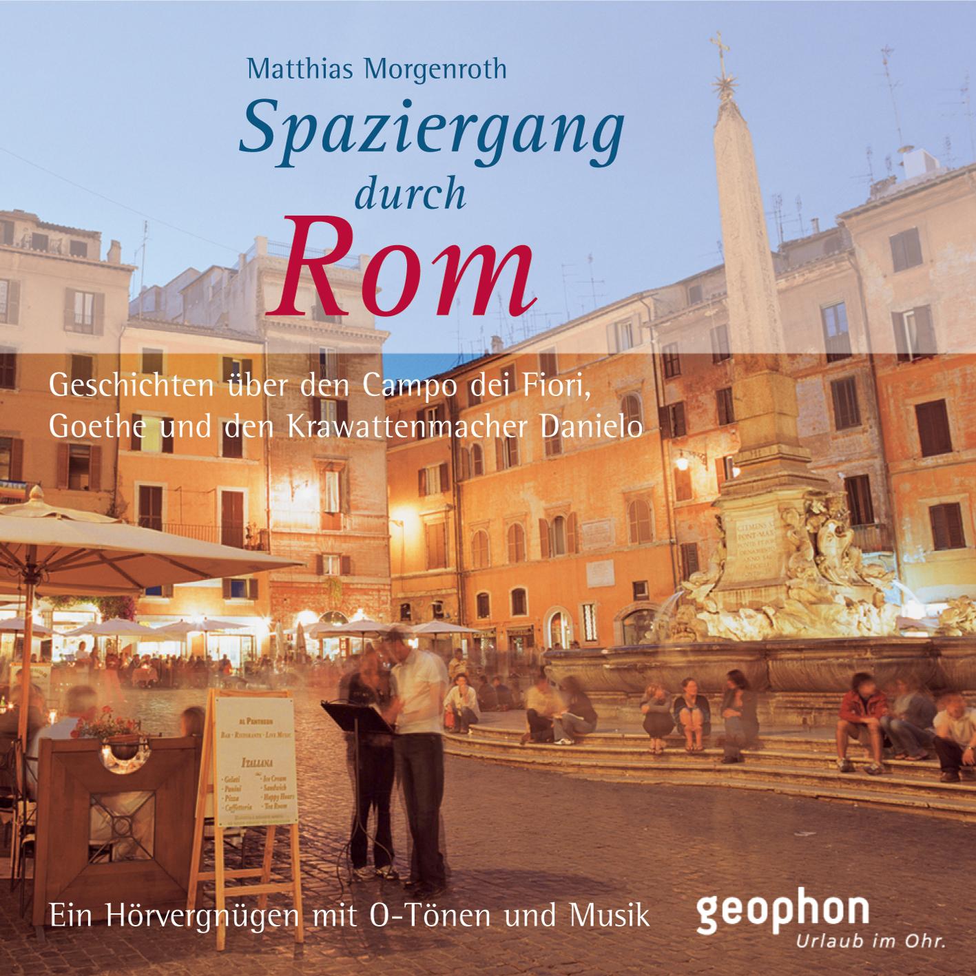 Spaziergang durch Rom: Ein Hörvergnügen mit O-T...