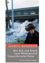Mit Ach und Krach nach Wladiwostok: Transsibirische Reise - Andreas Wenderoth