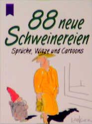 88 neue Schweinereien : Sprüche, Witze und Cart...