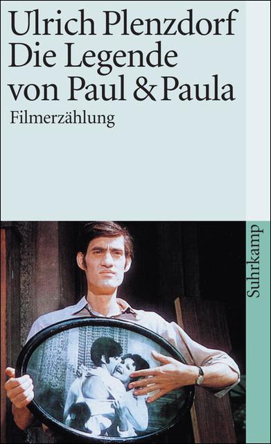 Die Legende von Paul und Paula - Filmerzählung - Ulrich Plenzdorf