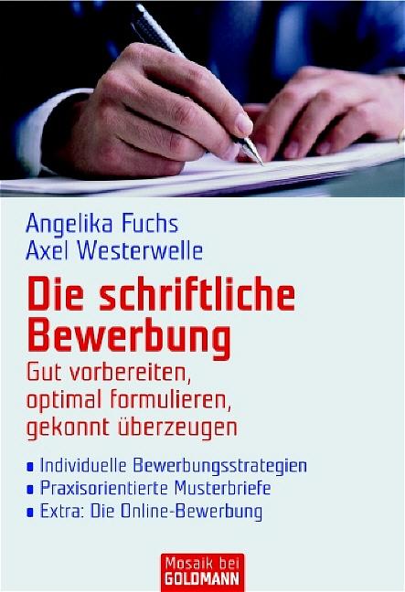 Die schriftliche Bewerbung: Gut vorbereiten, op...