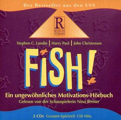 Fish: Ein ungewöhnliches Motivations - Hörbuch ...