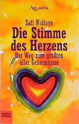 Die Stimme des Herzens: Der Weg zum größten aller Geheimnisse - Safi Nidiaye