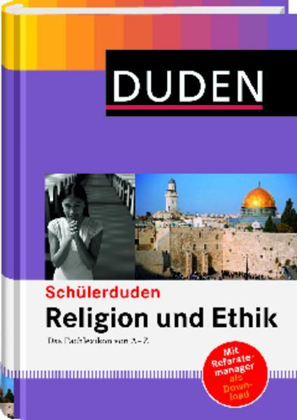 Duden. Schülerduden Religion und Ethik: Das Fachlexikon von A - Z - Kai Lückemeier