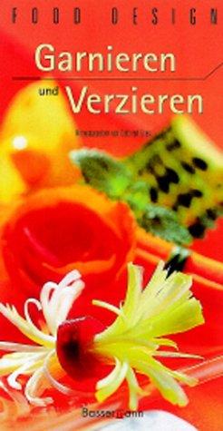 Food Design, Garnieren und Verzieren - Deborah ...