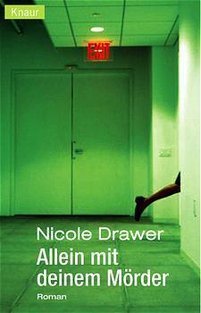 Allein mit deinem Mörder. - Nicole Drawer