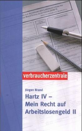 Hartz IV. Mein Recht auf Arbeitslosengeld II - ...