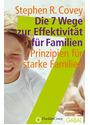 Die 7 Wege zur Effektivität für Familien. Prinzipien für starke Familien (Gabal Management): Prinzipien für starke Familien - Stephen R. Covey