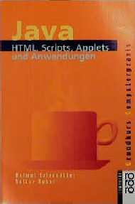 Java. HTML, Skripte, Applets und Anwendungen. -...