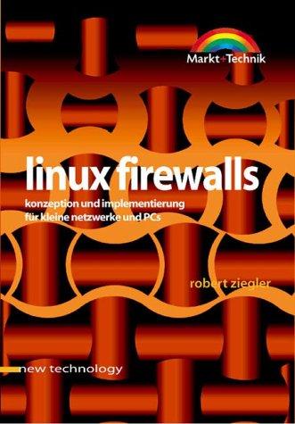 Linux Firewalls: Konzeption und Implementierung...
