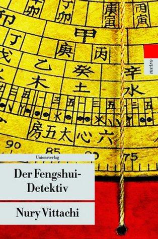 Der Fengshui-Detektiv - Nury Vittachi