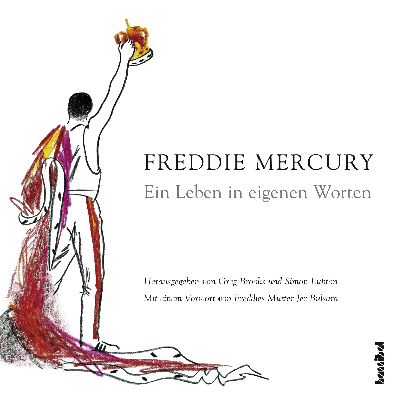 Ein Leben in eigenen Worten - Freddie Mercury [Gebundene Ausgabe]