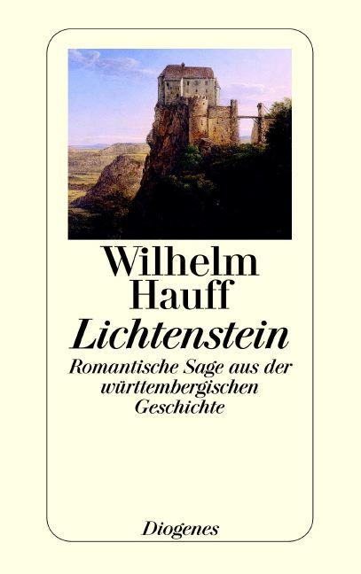 Lichtenstein - Romantische Sage aus der württembergischen Geschichte - Wilhelm Hauff