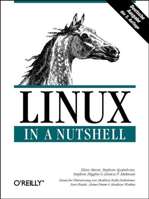 Linux in a Nutshell, deutsche Ausgabe - Ellen S...