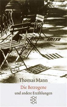 Die Betrogene: Erzählungen 1940 - 1953 - Thomas Mann