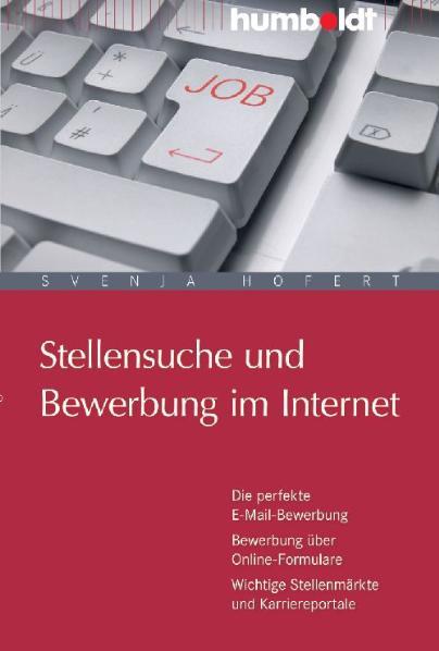 Stellensuche und Bewerbung im Internet. Die per...