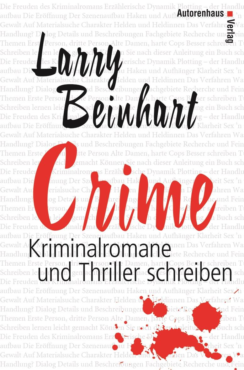 Crime - Kriminalromane und Thriller schreiben - Larry Beinhart