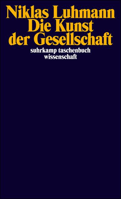 Die Kunst der Gesellschaft - Niklas Luhmann