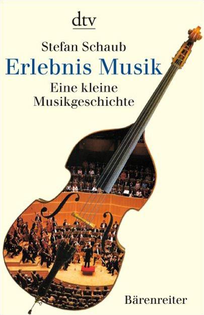 Erlebnis Musik: Eine kleine Musikgeschichte - S...