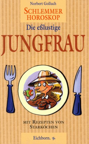 Schlemmer-Horoskop, Die eßlustige Jungfrau - No...