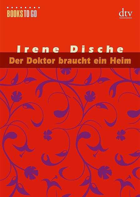 Der Doktor braucht ein Heim: Erzählung - Irene Dische