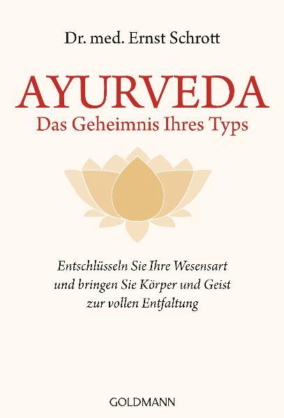 Ayurveda - Das Geheimnis Ihres Typs: Entschlüss...