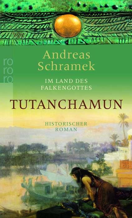 Im Land des Falkengottes. Tutanchamun (rororo) - Andreas Schramek