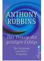 Das Prinzip des geistigen Erfolges: Der Schlüssel zum Power-Programm - Anthony Robbins