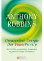 Das Powerprinzip. Grenzenlose Energie: Wie Sie Ihre persönlichen Schwächen in positive Energie verwandeln. Das NLP-Handbuch für Führungskräfte - Anthony Robbins