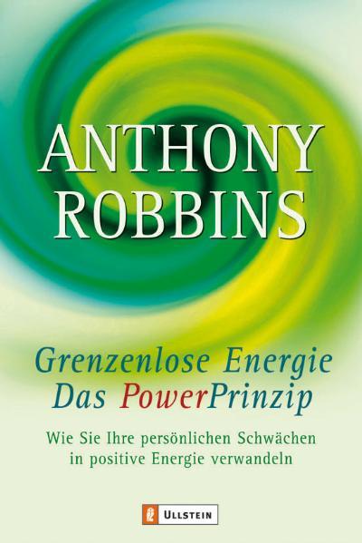 Das Powerprinzip. Grenzenlose Energie: Wie Sie Ihre persönlichen Schwächen in positive Energie verwandeln. Das NLP-Handb