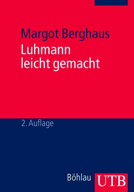 Luhmann leicht gemacht: Eine Einführung in die Systemtheorie - Margot Berghaus