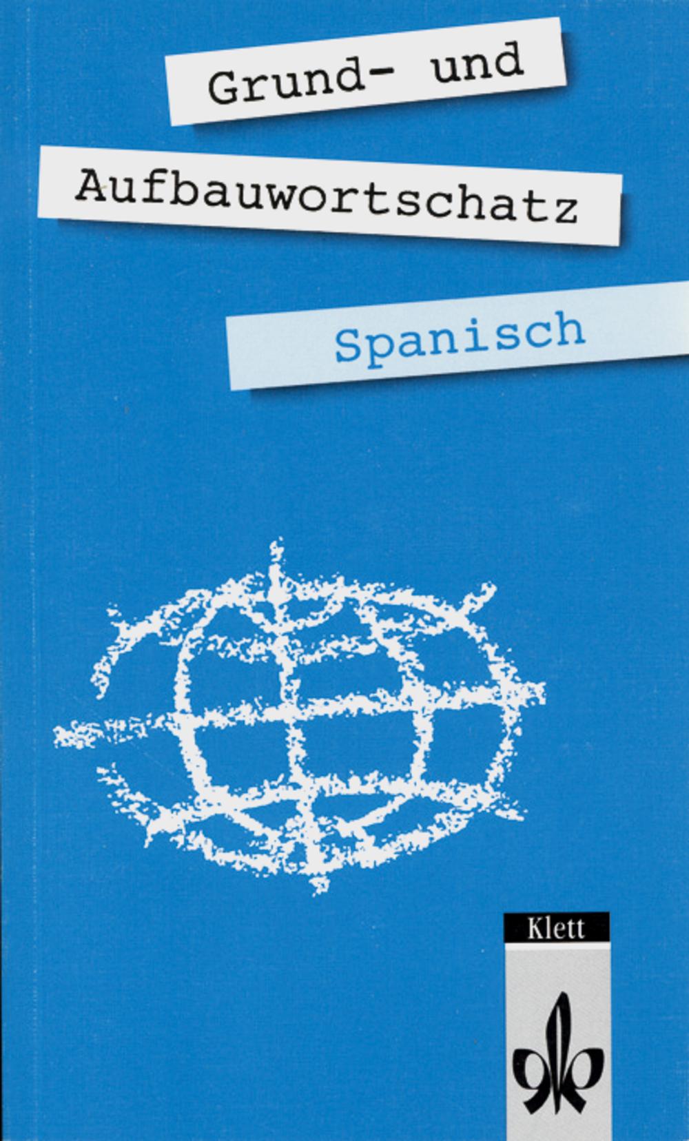 Grund- und Aufbauwortschatz Spanisch - Carl Heupel