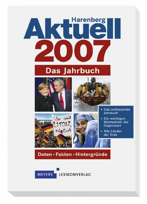 Harenberg Aktuell 2007. Das Jahrbuch. Daten. Fa...