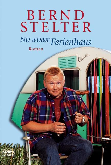 Nie wieder Ferienhaus - Bernd Stelter