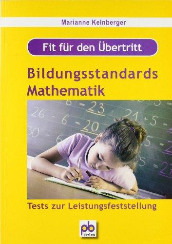 Fit für den Übertritt - Bildungsstandards Mathematik: Tests zur Leistungsfeststellung - Marianne Kelnberger