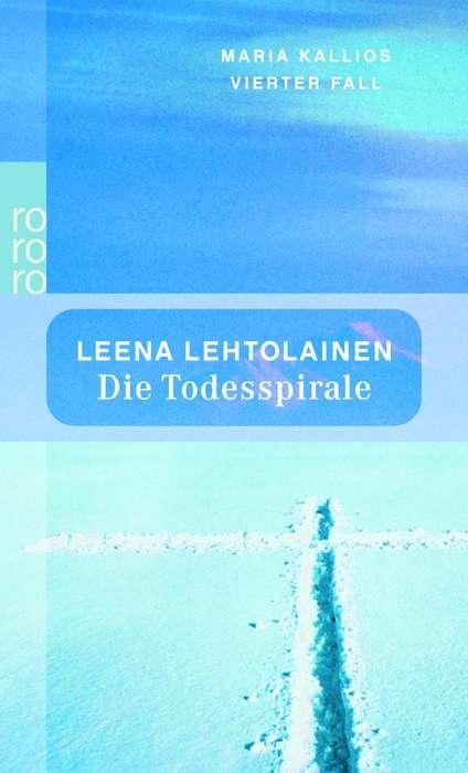 Die Todesspirale: Maria Kallios vierter Fall (rororo) - Leena Lehtolainen