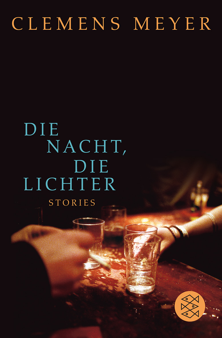 Die Nacht, die Lichter: Stories - Clemens Meyer