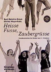 Heisse Füsse, Zaubergrüsse. Inkl. CD: TanzGeschichten für Kinder von 4-10 Jahren - Ulrike Meyerholz